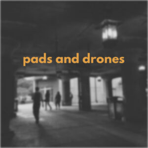 """""""Pads and Drones"""" SFX pack"""